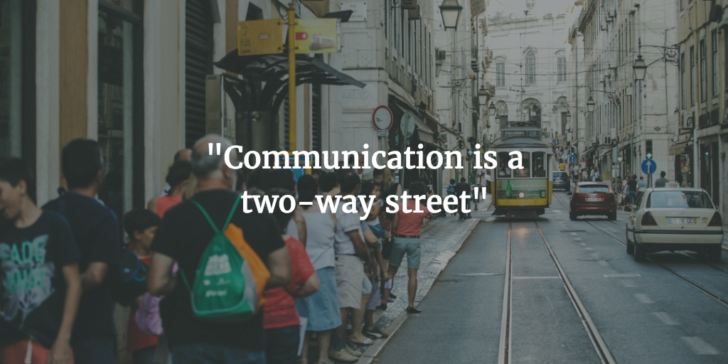 communication is a two-way street